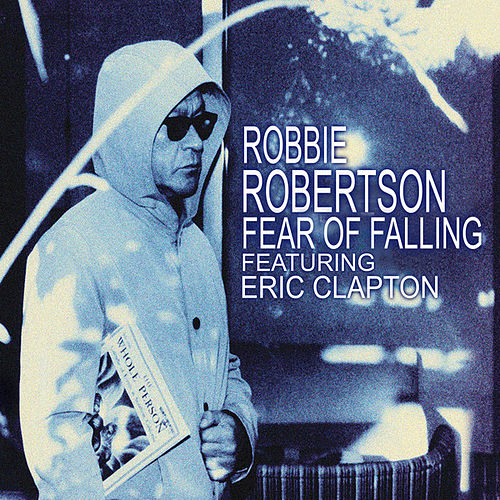 Fear of Falling (Radio Edit) von Robbie Robertson