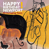 Play & Download Happy Birthday Newport: 50 Swinging Years! by Various Artists | Napster