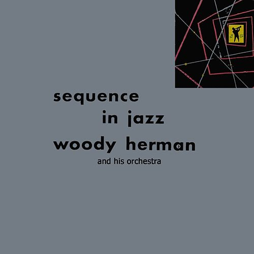 Sequence In Jazz by Woody Herman