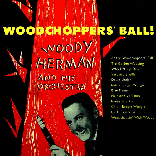 Play & Download Woodchoppers' Ball by Woody Herman | Napster
