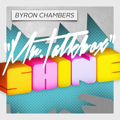 Play & Download Shine by Byron Chambers | Napster