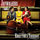 Play & Download Early For A Thursday by Jaywalkers | Napster