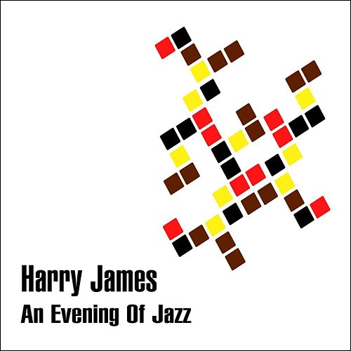 Play & Download An Evening Of Jazz by Harry James (1) | Napster
