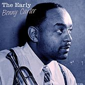 The Early Benny Carter by Benny Carter