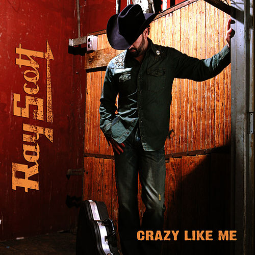 Play & Download Crazy Like Me by Ray Scott | Napster