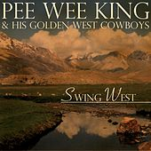 Play & Download Swing West by Pee Wee King | Napster