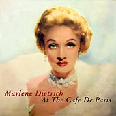 Play & Download At The Cafe De Paris by Marlene Dietrich | Napster