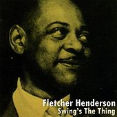 Play & Download Swing's The Thing by Fletcher Henderson | Napster