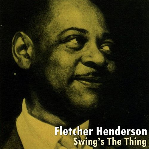 Swing's The Thing by Fletcher Henderson