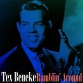 Play & Download Ramblin' Around by Tex Beneke | Napster