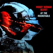 Play & Download At The Round Table by Woody Herman | Napster