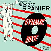 Play & Download Dynamic Dixie by Muggsy Spanier | Napster