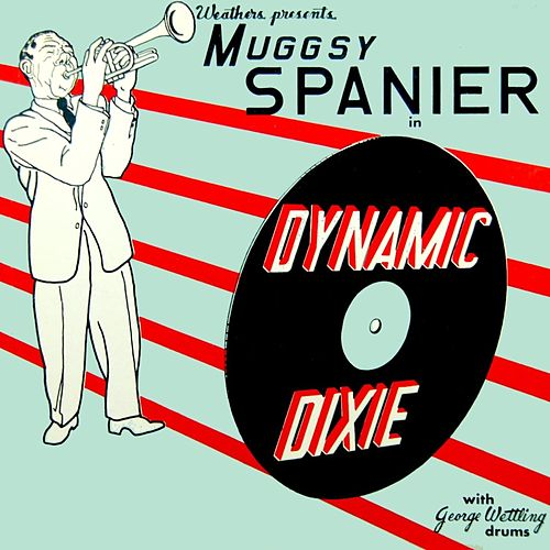 Dynamic Dixie by Muggsy Spanier
