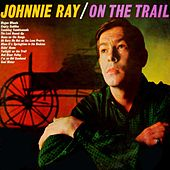 Play & Download On The Trail by Johnnie Ray | Napster