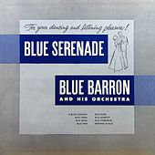 Blue Serenade by Blue Barron & His Orchestra