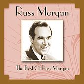 Play & Download The Best Of Russ Morgan by Russ Morgan | Napster