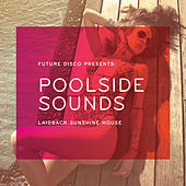 Future Disco Presents: Poolside Sounds von Various Artists