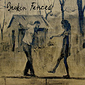 Play & Download Broken Fences by Broken Fences | Napster