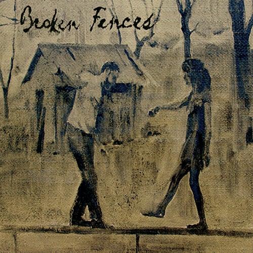 Broken Fences by Broken Fences