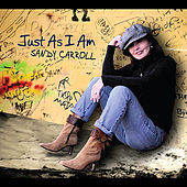 Play & Download Just As I Am by Sandy Carroll | Napster
