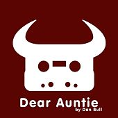 Play & Download Dear Auntie by Dan Bull | Napster