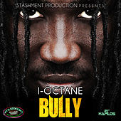 Play & Download Bully by I-Octane | Napster
