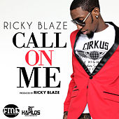 Play & Download Call On Me by Ricky Blaze | Napster
