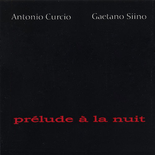 Play & Download Prélude À La Nuit by Antonio Curcio | Napster