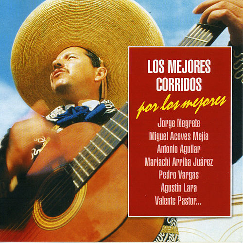 Play & Download Los Mejores Corridos por los Mejores by Various Artists | Napster