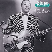 Play & Download Blues Classics: J.B. Lenoir by J.B. Lenoir | Napster