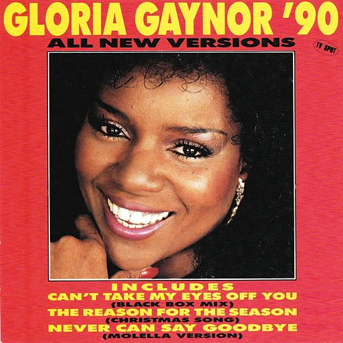 Play & Download Gloria Gaynor '90 (All New Versions) by Gloria Gaynor | Napster