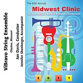 Play & Download 2011 Midwest Clinic: ViBravo String Ensemble by Various Artists | Napster