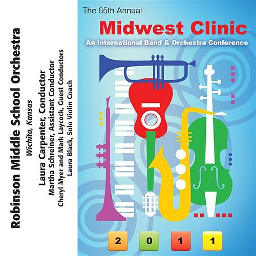 Play & Download 2011 Midwest Clinic: Robinson Middle School Orchestra by Various Artists | Napster