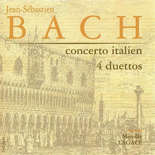Play & Download Bach: Concerto Italien - 4 Duettos by Mireille Lagace | Napster