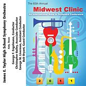 Play & Download 2011 Midwest Clinic: James E. Taylor High School Symphony Orchestra by Various Artists | Napster