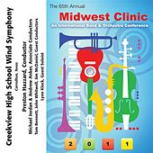 Play & Download 2011 Midwest Clinic: Creekview High School Wind Symphony by Various Artists | Napster