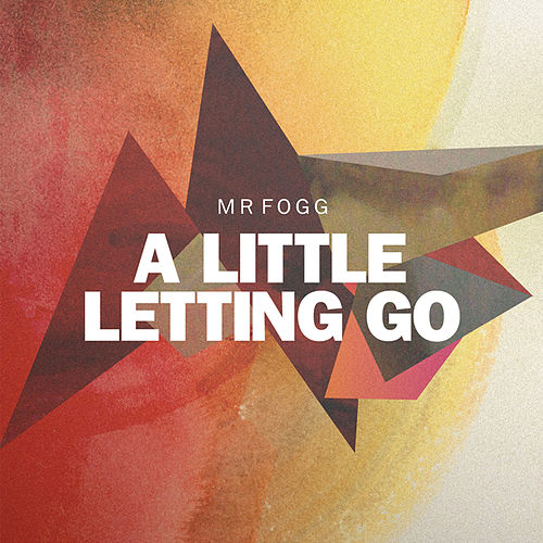 Play & Download A Little Letting Go by Mr Fogg | Napster