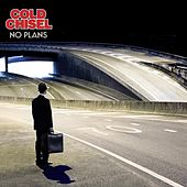 No Plans by Cold Chisel