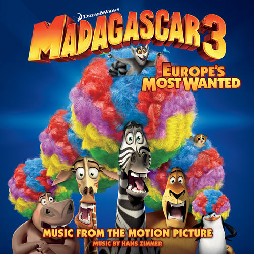 Play & Download Madagascar 3: Europe's Most Wanted (Music From The Motion Picture) by Various Artists | Napster