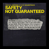 Safety Not Guaranteed (Original Motion Picture Soundtrack) by Various Artists