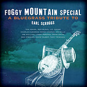 Foggy Mountain Special: A Bluegrass Tribute To Earl Scruggs by Various Artists