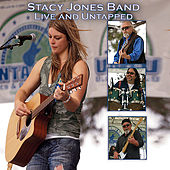 Play & Download Live and Untapped by The Stacy Jones Band | Napster