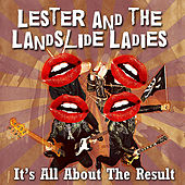 Play & Download It's All About the Result by Lester and the Landslide Ladies | Napster