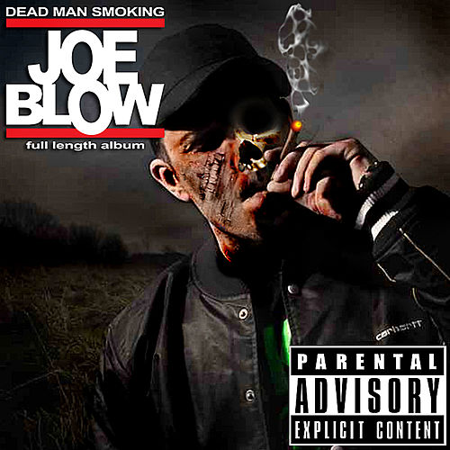 Play & Download Dead Man Smoking by Joe Blow | Napster