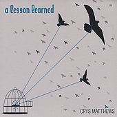 Play & Download A Lesson Learned by Crys Matthews | Napster