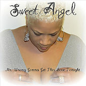 Play & Download Mr. Wrong Gonna Get This Love Tonight by Sweet Angel | Napster