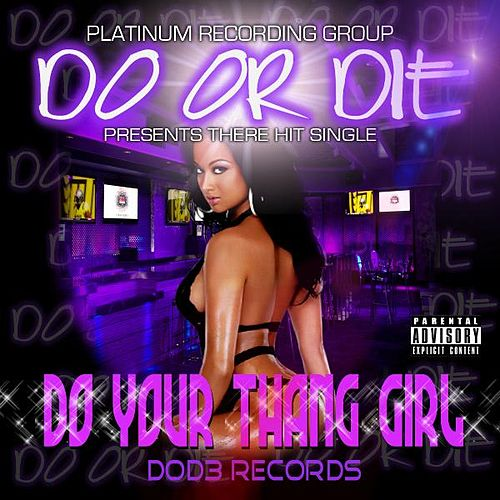 Play & Download Do Ur Thang Girl Clean by Do or Die | Napster