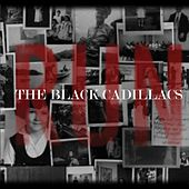 Play & Download Run by The Black Cadillacs | Napster