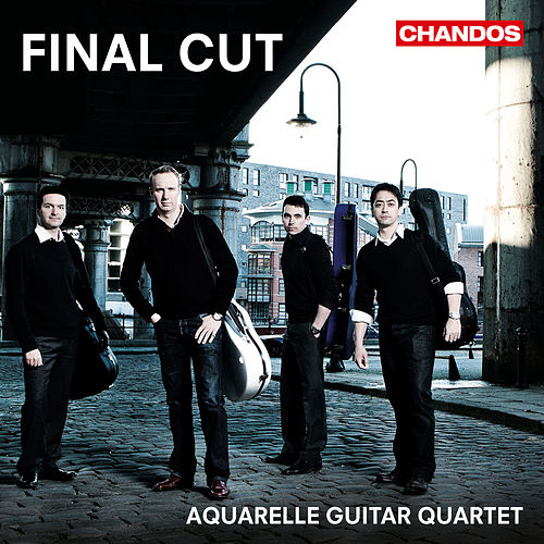 Play & Download Final Cut: Film Music for 4 Guitars by Aquarelle Guitar Quartet | Napster