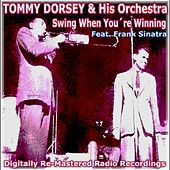 Play & Download Swing When Youre Winning by Tommy Dorsey | Napster